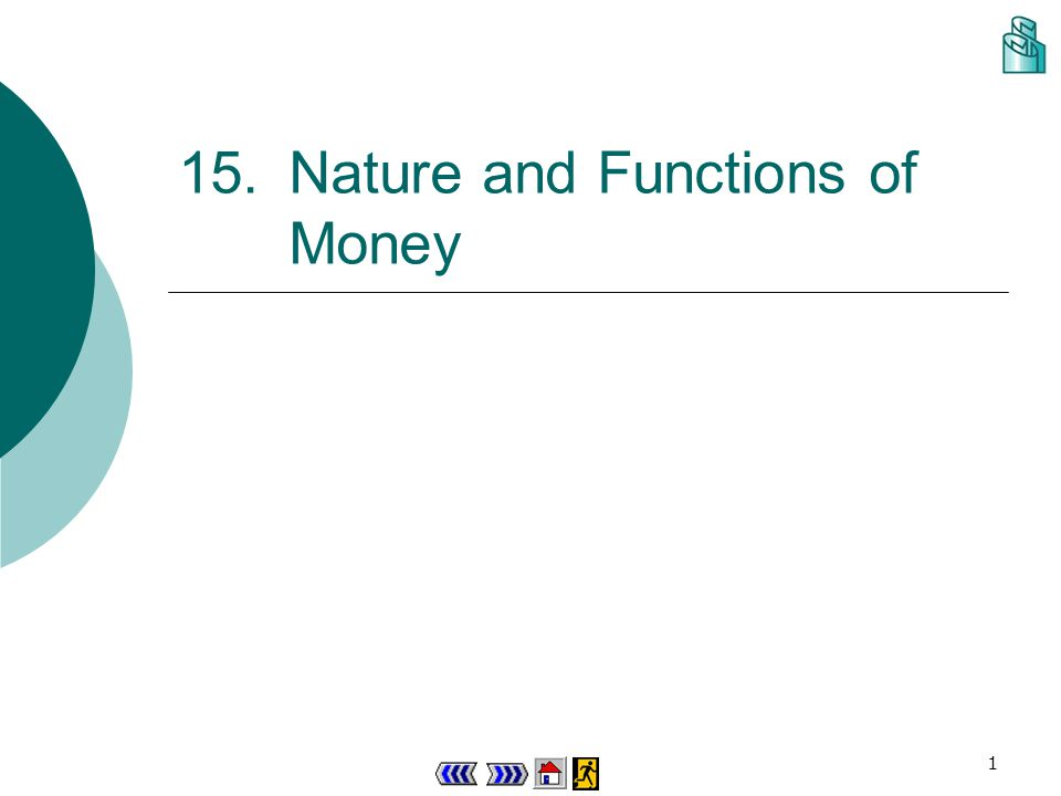 1 15.Nature and Functions of Money