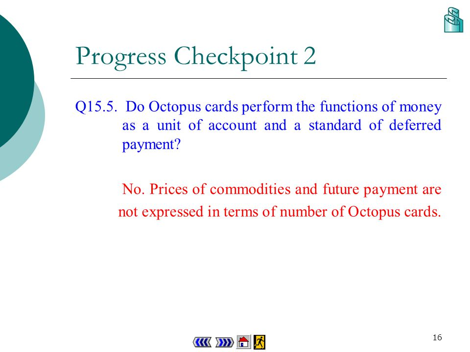 15 Progress Checkpoint 2 Q15.4 Banknotes and coins in Hong Kong have no intrinsic value.