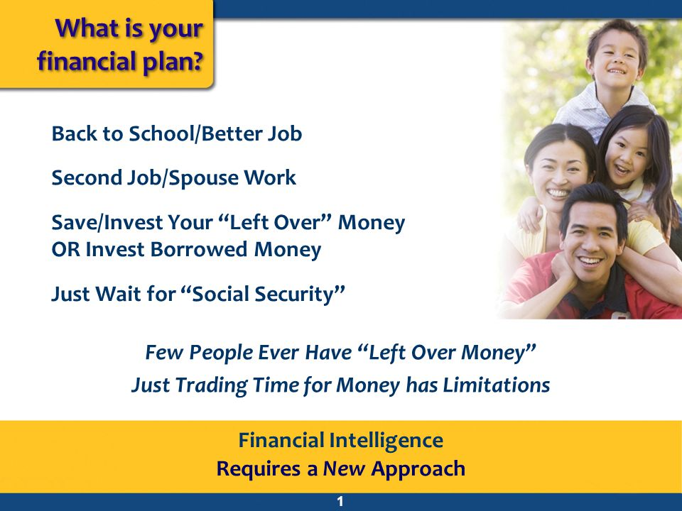 What is your financial plan.