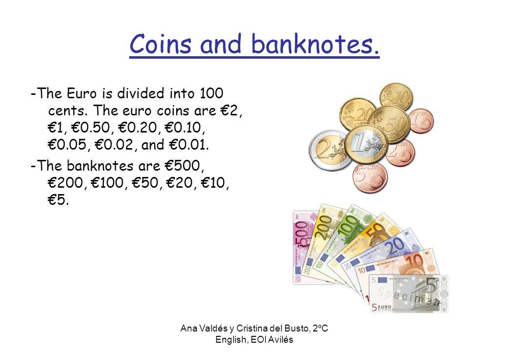 Ana Valdés y Cristina del Busto, 2ºC English, EOI Avilés Coins and banknotes.