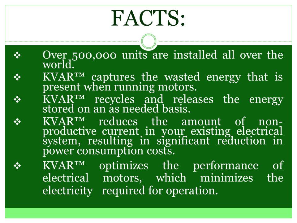 Saves 3% to 20% on Your Power Consumption (kWh)! Guaranteed 6% Savings or Your Money Refunded! Electricity is Reclaimed and Recycled. 5 Year Warranty