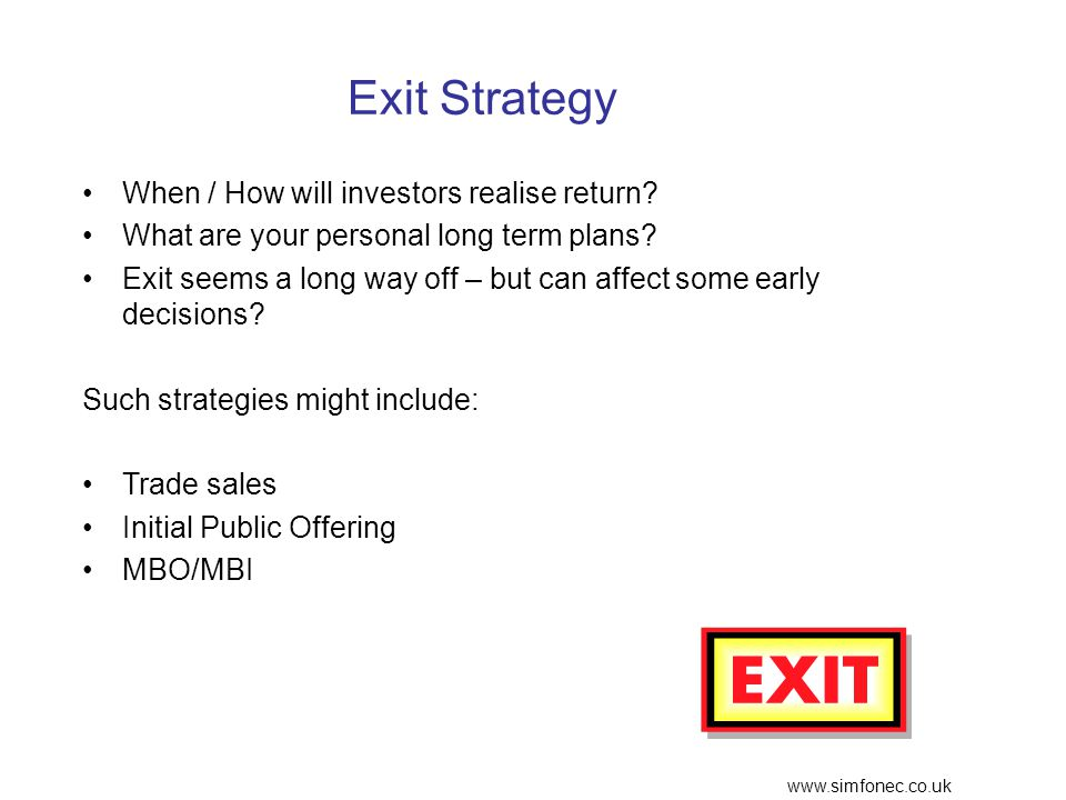 www.simfonec.co.uk Exit Strategy When / How will investors realise return.