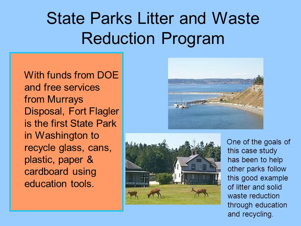 State Parks Litter and Waste Reduction Program Guests at the Fort Flaglers Environmental Learning Centers(ELC) have been very supportive of the improvements to parks recycling center.