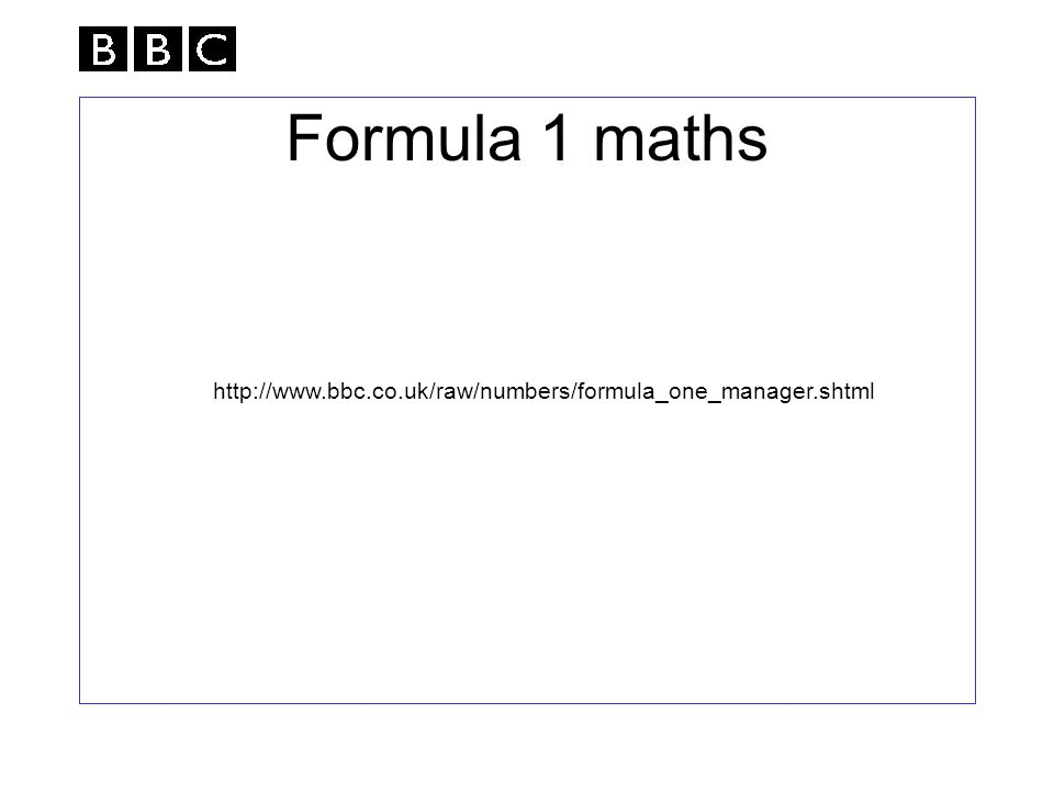 Formula 1 maths http://www.bbc.co.uk/raw/numbers/formula_one_manager.shtml