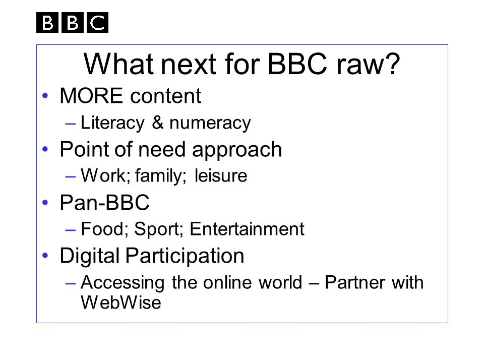 What next for BBC raw.