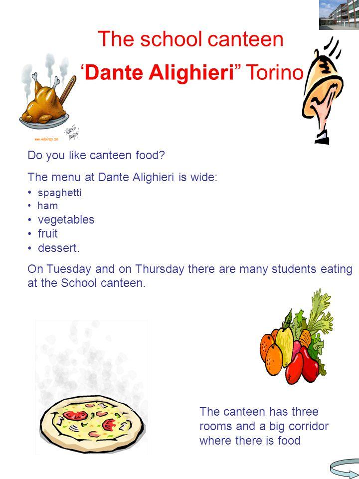 The school canteen Dante Alighieri Torino Do you like canteen food.