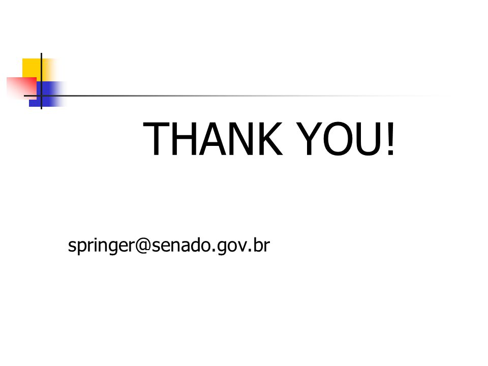 THANK YOU! springer@senado.gov.br
