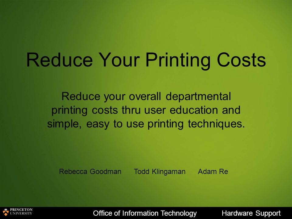 Reducing Your Printing Costs Reducing Paper Usage Employ Print and Hold or Walkup printing.
