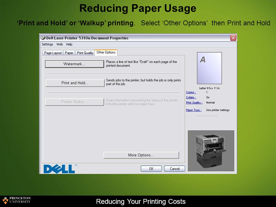 Reducing Your Printing Costs Reducing Paper Usage Print and Hold or Walkup printing.
