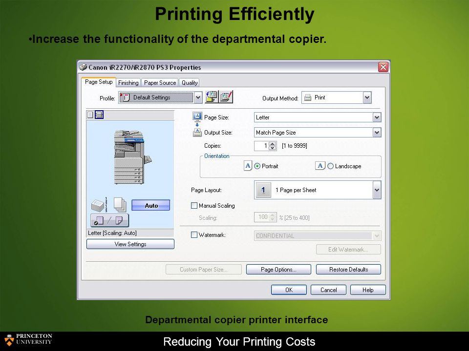 Reducing Your Printing Costs Printing Efficiently Increase the functionality of the departmental copier.