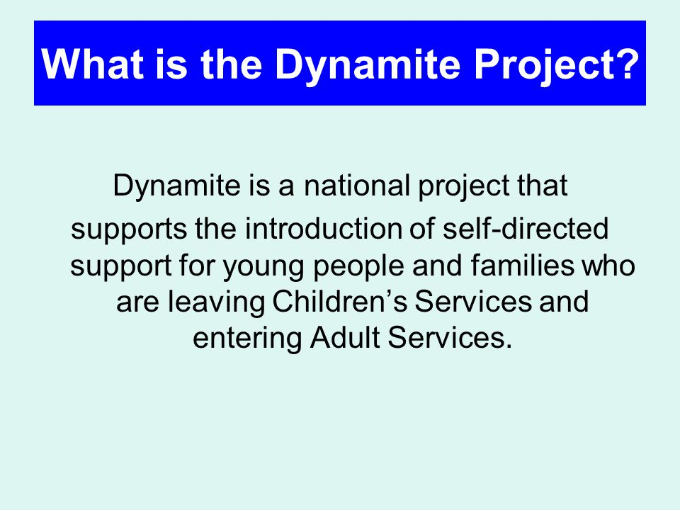 What is the Dynamite Project.