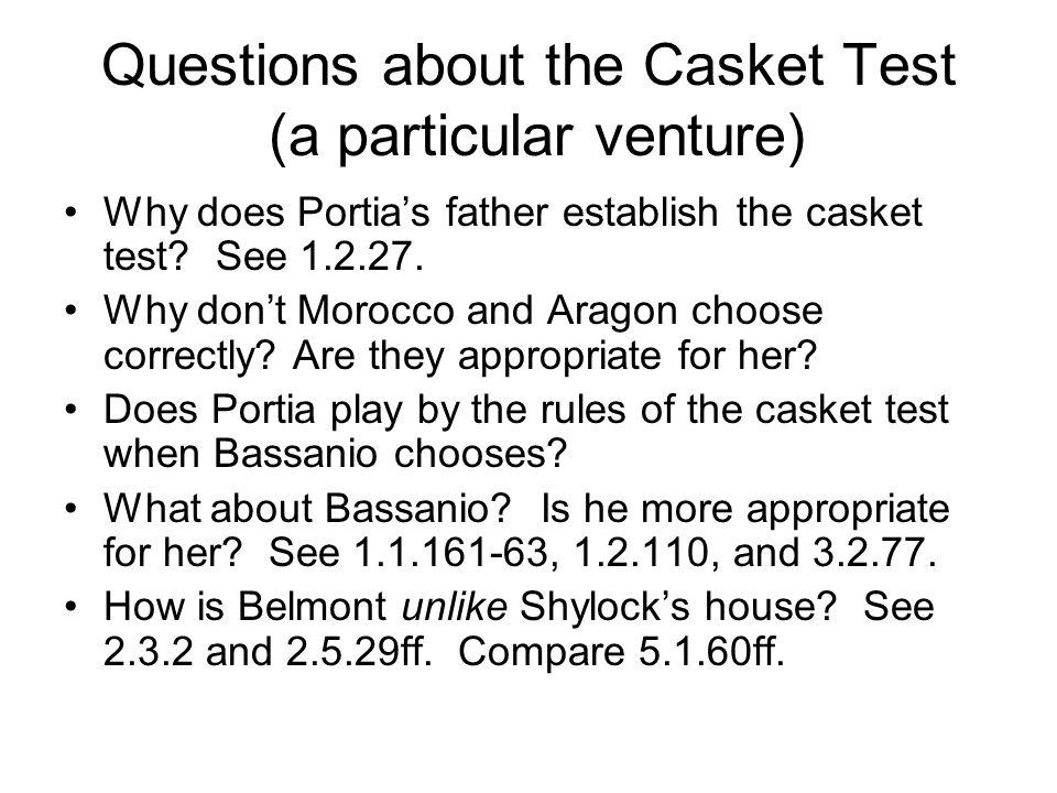 Questions about the Casket Test (a particular venture) Why does Portias father establish the casket test.