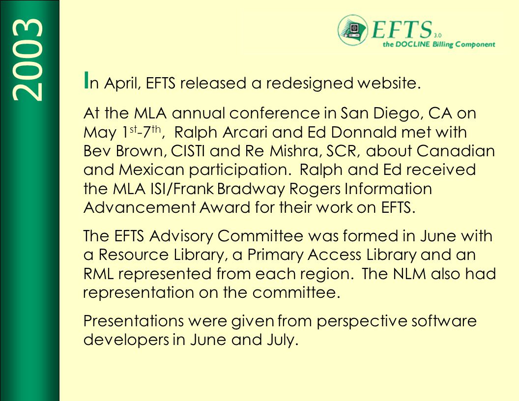 I n April, EFTS released a redesigned website. At the MLA annual conference in San Diego, CA on May 1 st -7 th, Ralph Arcari and Ed Donnald met with B