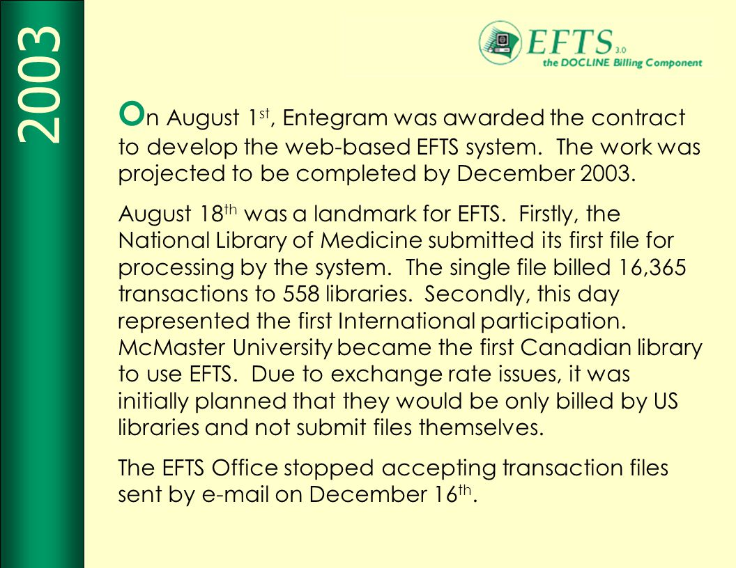 O n August 1 st, Entegram was awarded the contract to develop the web-based EFTS system.