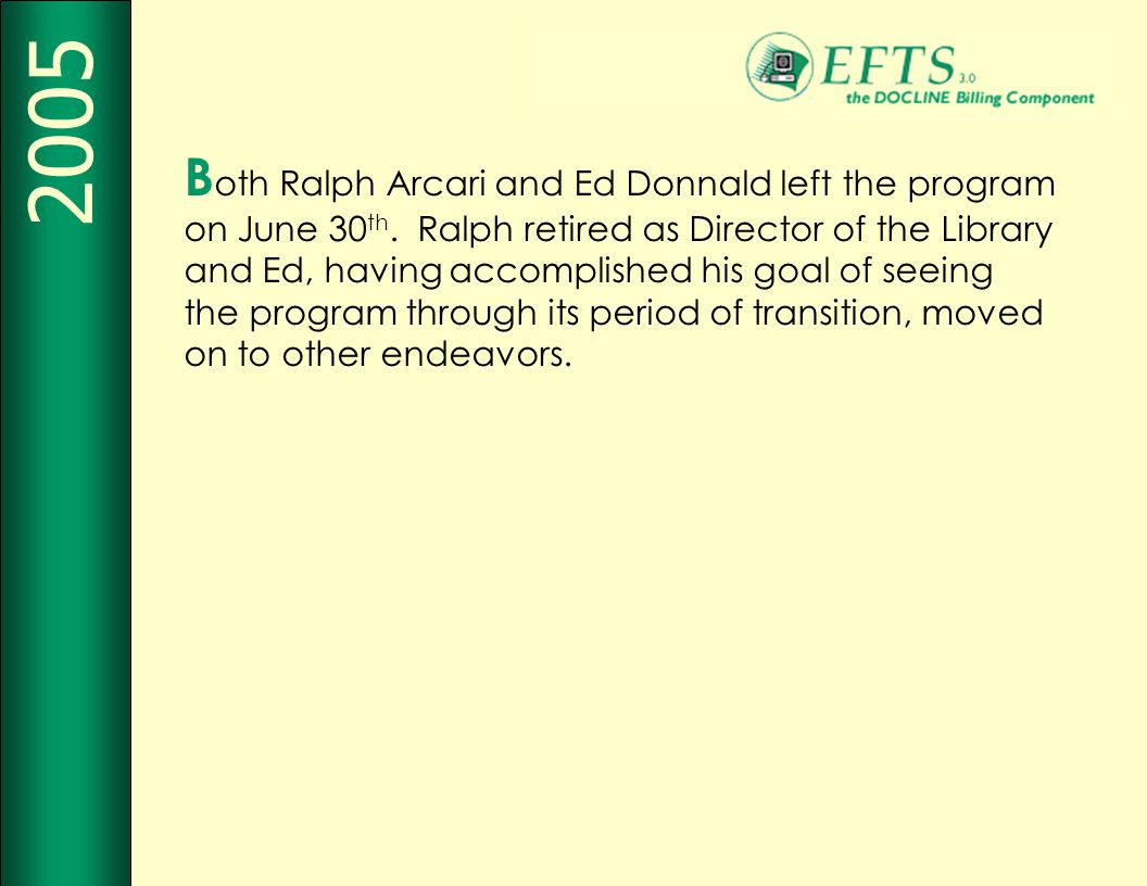 B oth Ralph Arcari and Ed Donnald left the program on June 30 th.