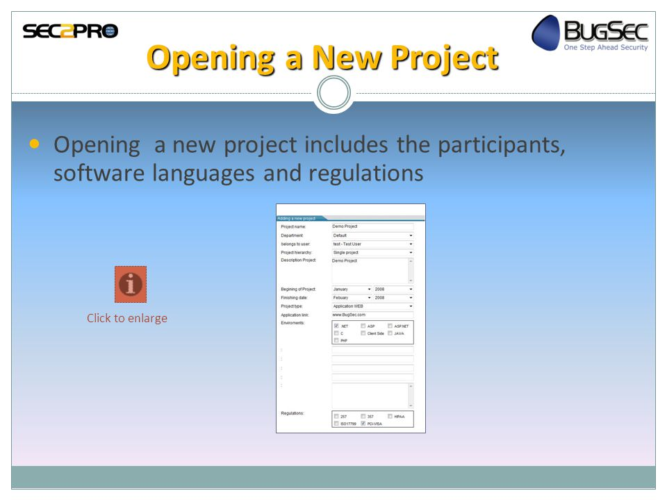 Opening a New Project Opening a new project includes the participants, software languages and regulations Click to enlarge