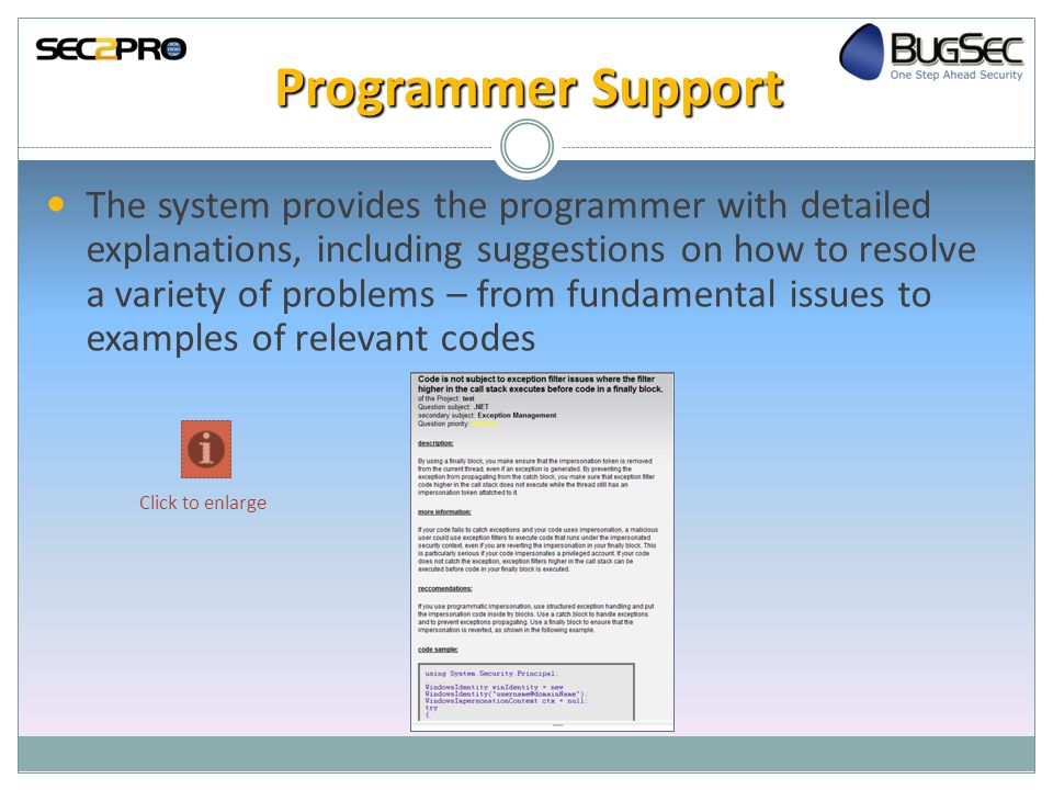Programmer Support The system provides the programmer with detailed explanations, including suggestions on how to resolve a variety of problems – from fundamental issues to examples of relevant codes Click to enlarge
