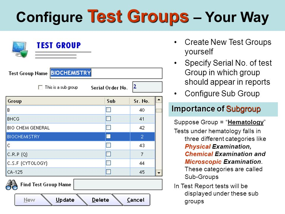 Test Groups Configure Test Groups – Your Way Create New Test Groups yourself Specify Serial No.