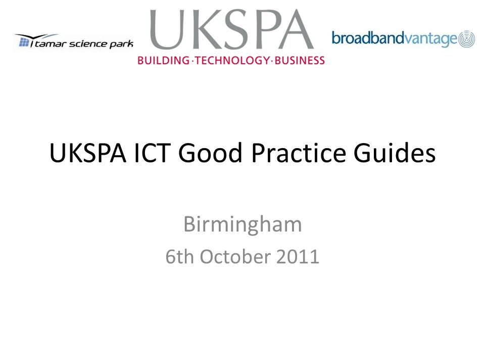 UKSPA ICT Good Practice Guides Birmingham 6th October 2011