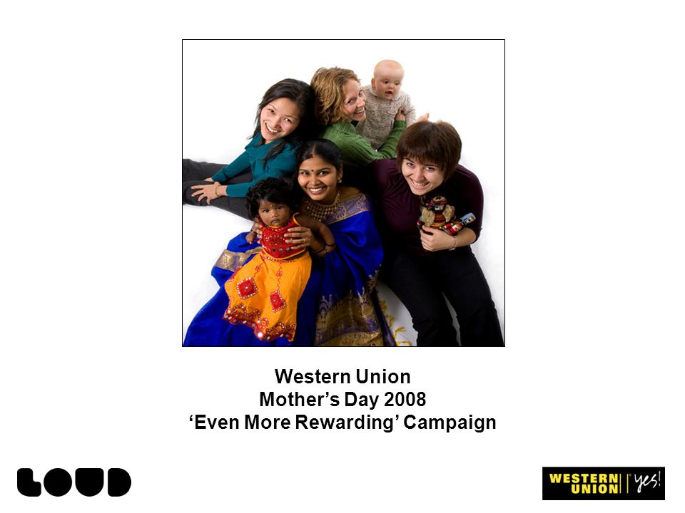 Western Union Mothers Day 2008 Even More Rewarding Campaign