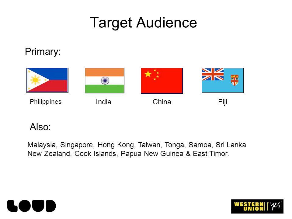 Target Audience Primary: Also: Malaysia, Singapore, Hong Kong, Taiwan, Tonga, Samoa, Sri Lanka New Zealand, Cook Islands, Papua New Guinea & East Timor.
