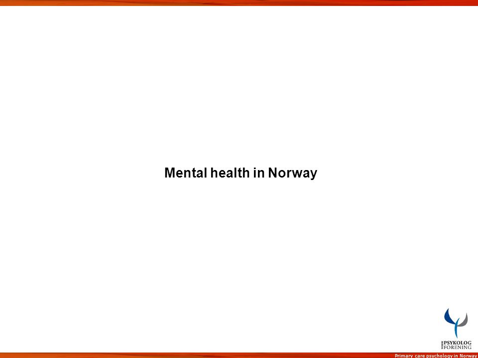 Primary care psychology in Norway Mental health in Norway