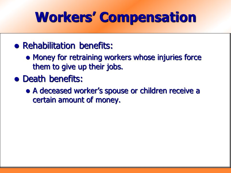 Workers Compensation Rehabilitation benefits: Rehabilitation benefits: Money for retraining workers whose injuries force them to give up their jobs. M