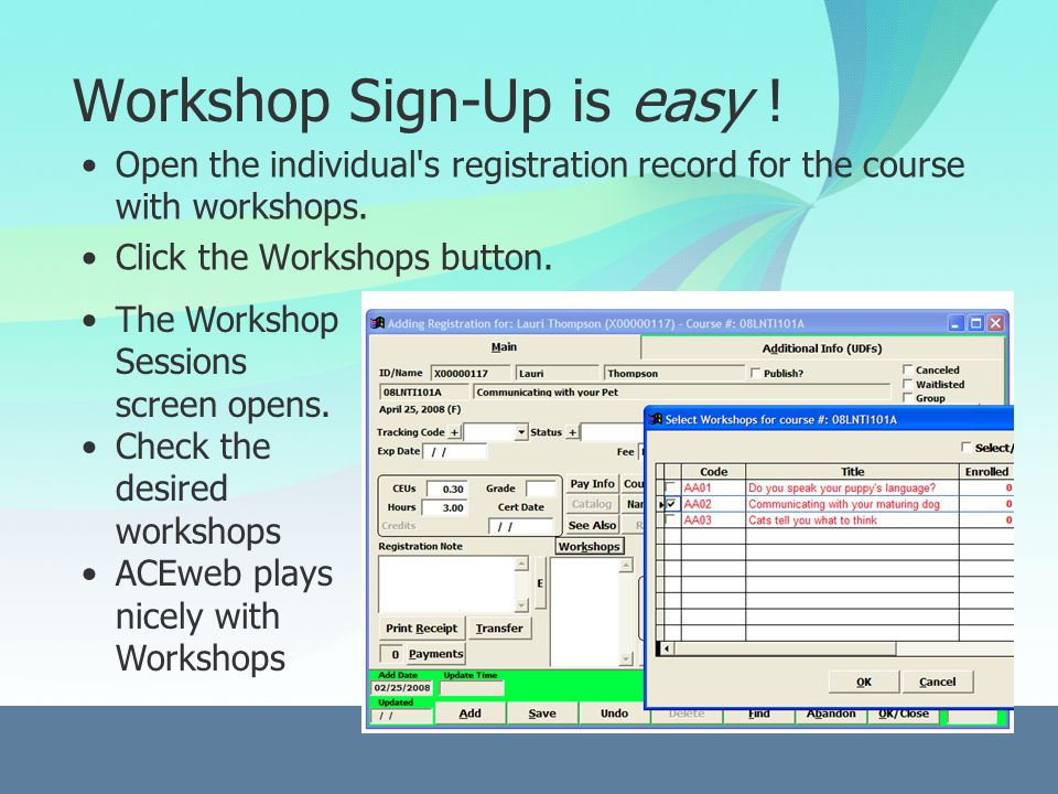 Workshop Sign-Up is easy . Open the individual s registration record for the course with workshops.