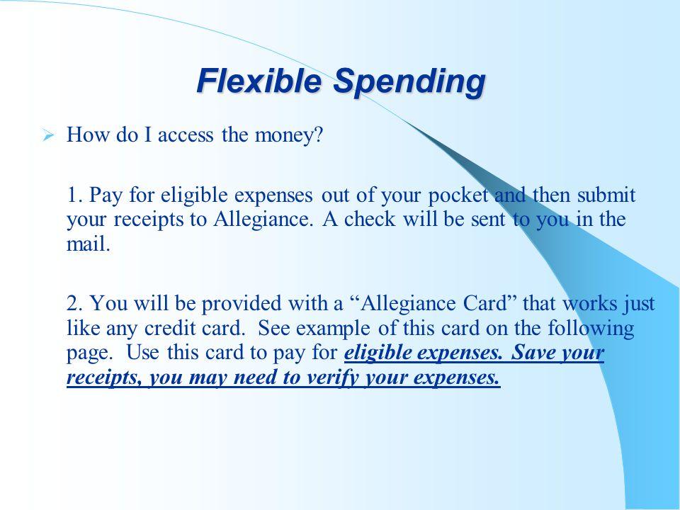 Flexible Spending How do I access the money. 1.
