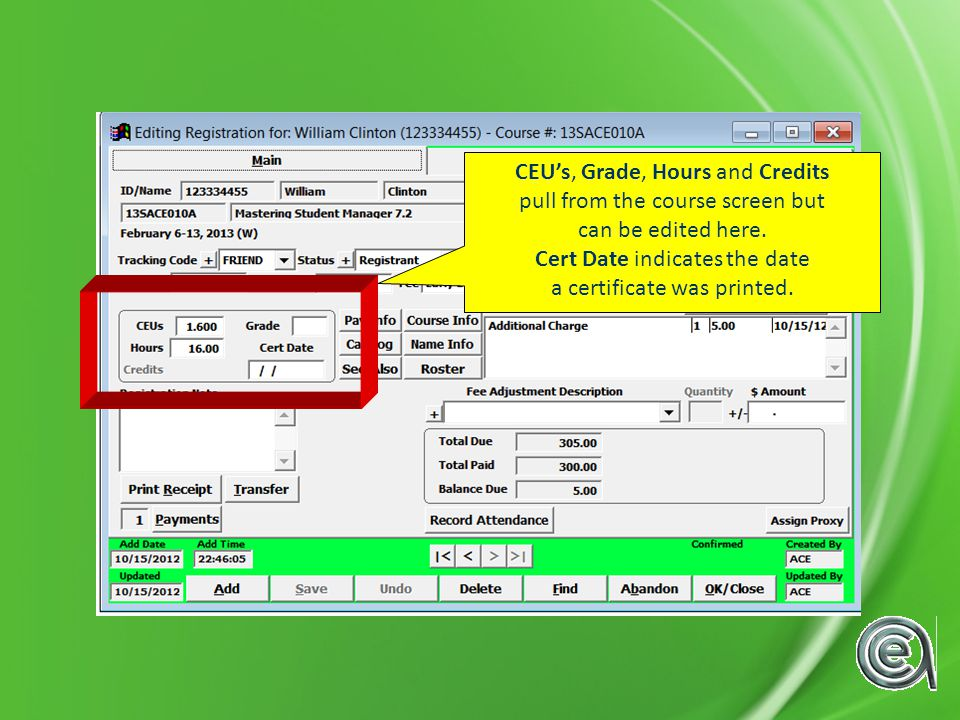 CEUs, Grade, Hours and Credits pull from the course screen but can be edited here.