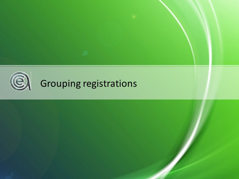 Grouping registrations