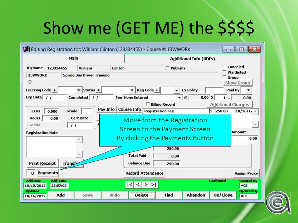 Show me (GET ME) the $$$$ Move from the Registration Screen to the Payment Screen By clicking the Payments Button