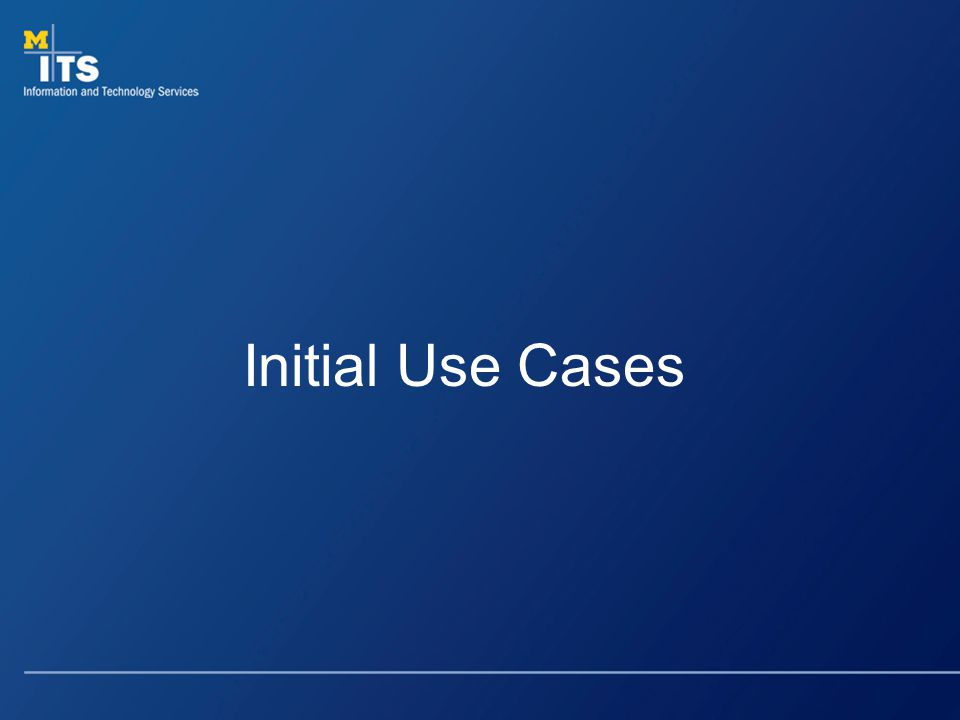 Initial Use Cases