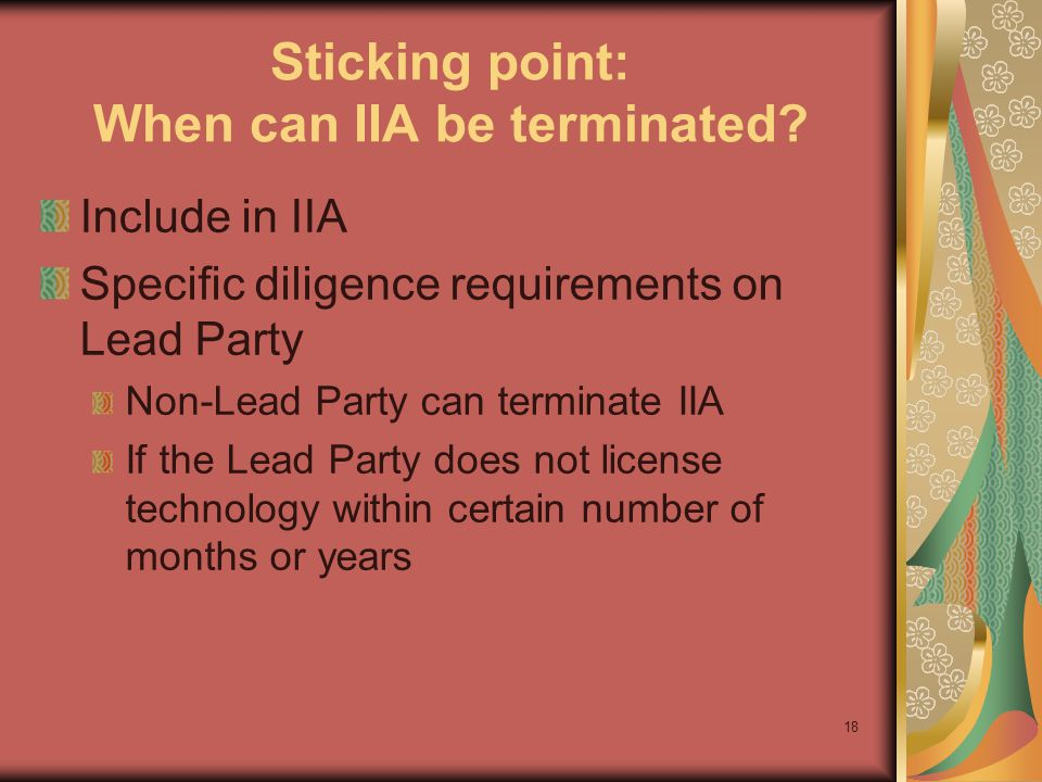18 Sticking point: When can IIA be terminated.