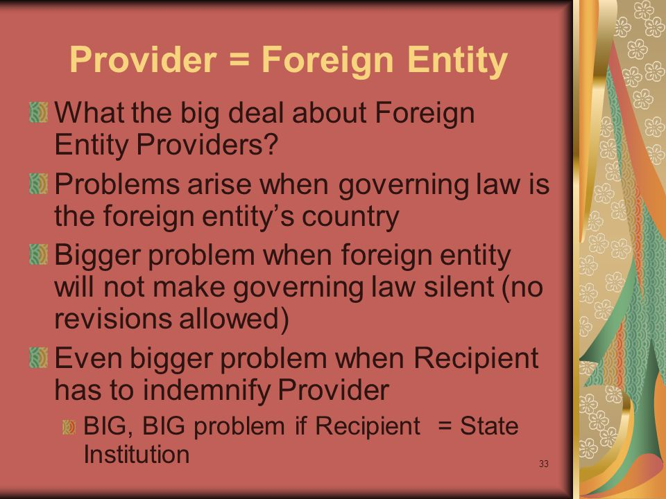 33 Provider = Foreign Entity What the big deal about Foreign Entity Providers.