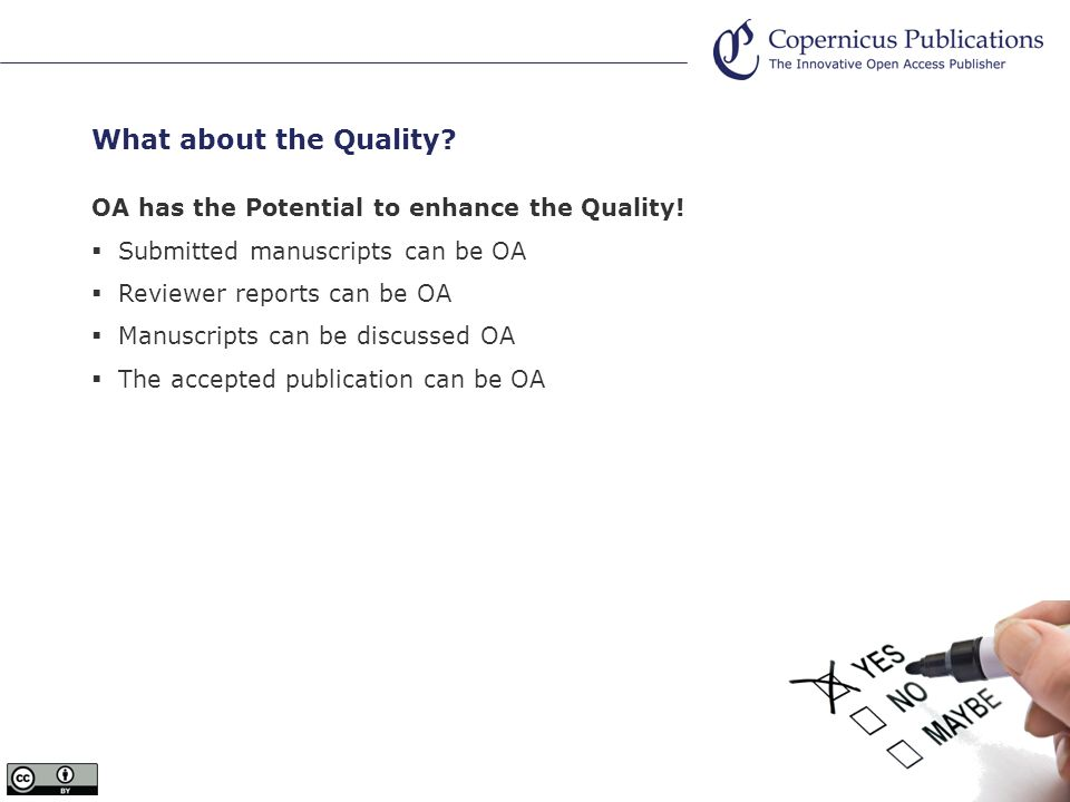 OA has the Potential to enhance the Quality.