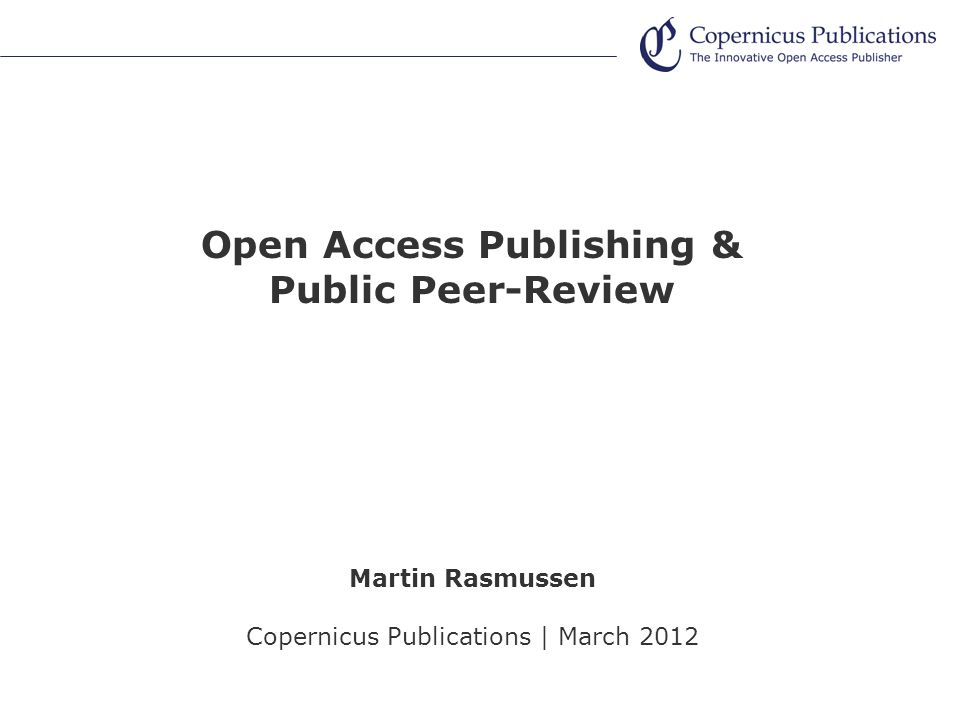 Open Access Publishing & Public Peer-Review Martin Rasmussen Copernicus Publications | March 2012