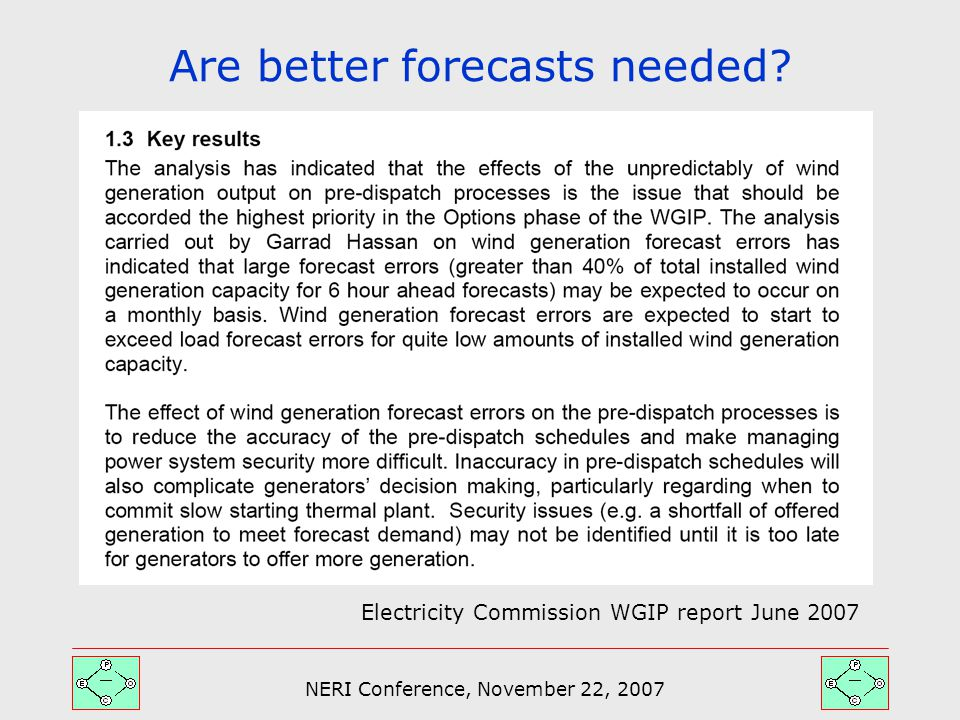 NERI Conference, November 22, 2007 Are better forecasts needed.