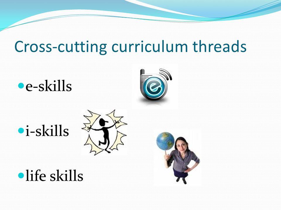 Cross-cutting curriculum threads e-skills i-skills life skills