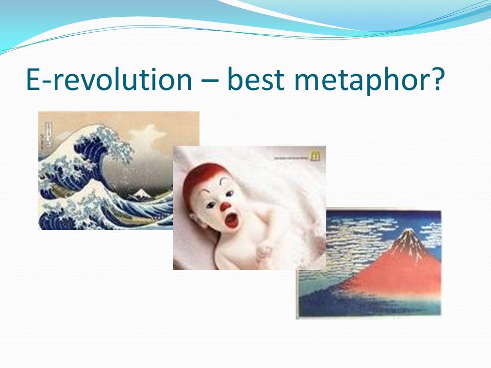E-revolution – best metaphor?