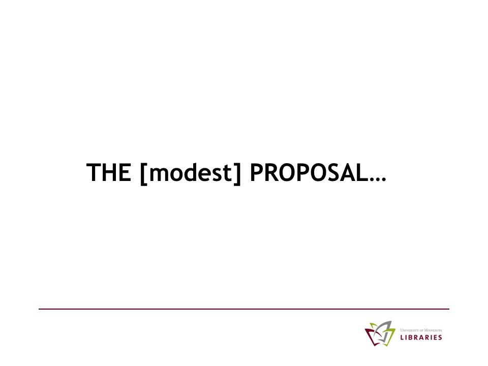 THE [modest] PROPOSAL…