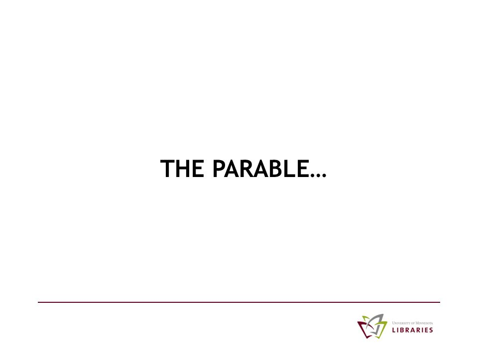 THE PARABLE…
