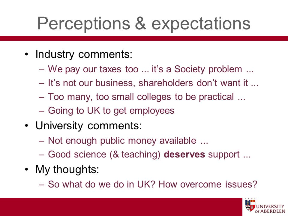 Perceptions & expectations Industry comments: –We pay our taxes too...
