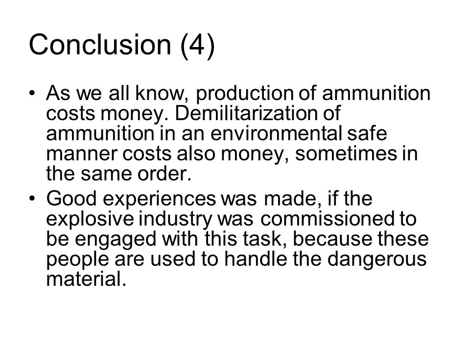 Conclusion (4) As we all know, production of ammunition costs money.