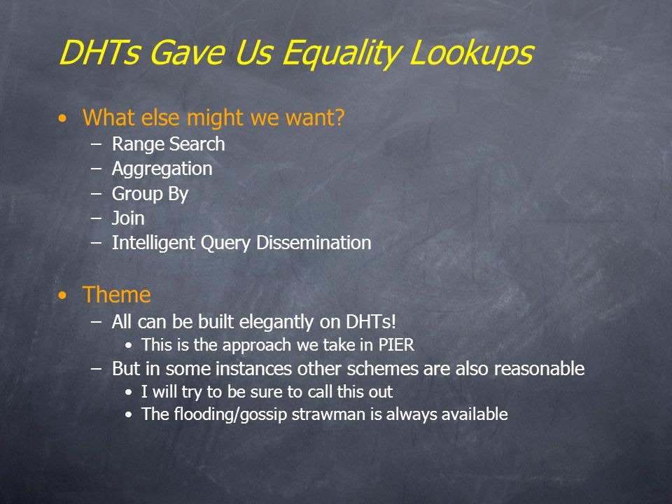 DHTs Gave Us Equality Lookups What else might we want.