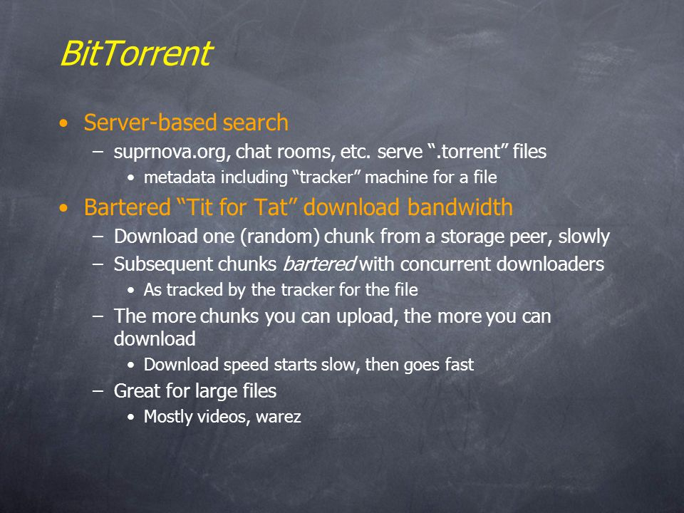 BitTorrent Server-based search –suprnova.org, chat rooms, etc.