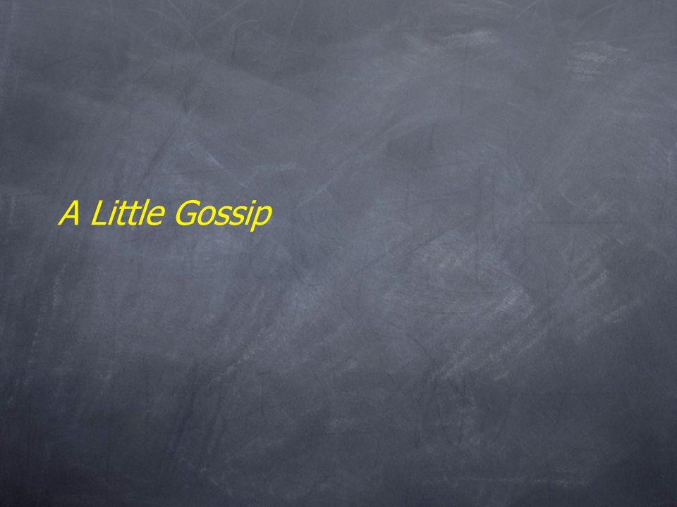 A Little Gossip