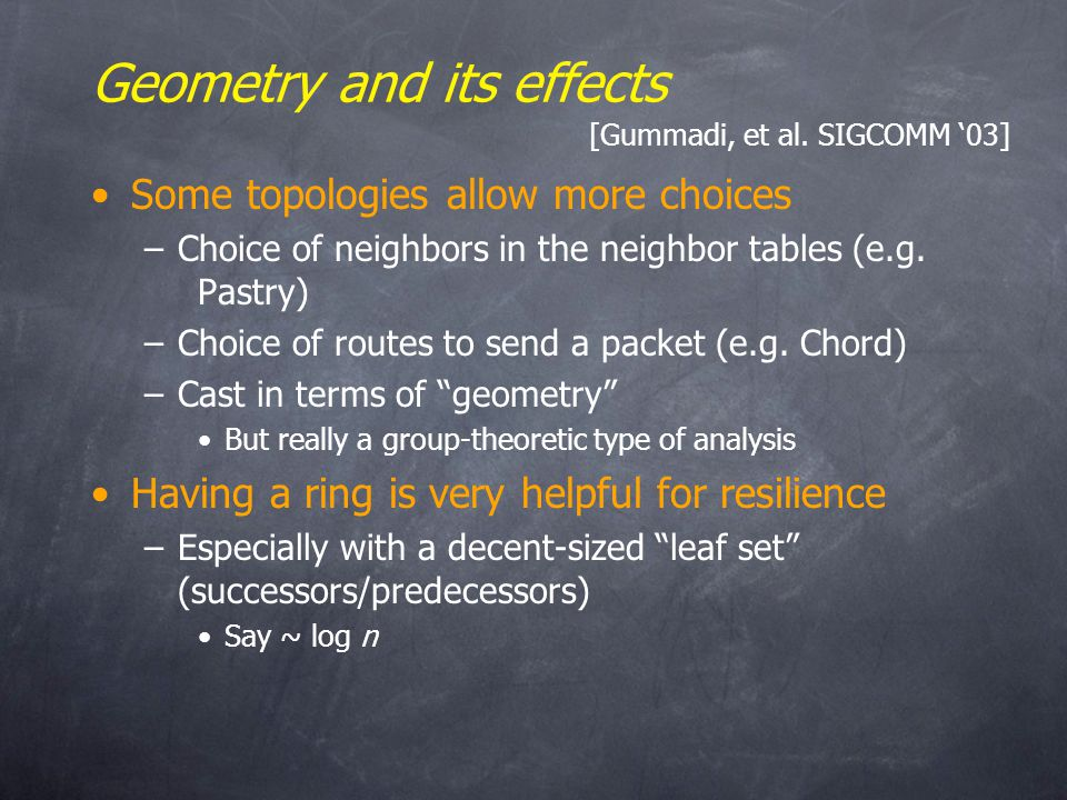 Geometry and its effects Some topologies allow more choices –Choice of neighbors in the neighbor tables (e.g.