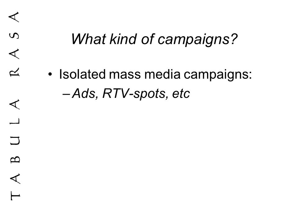 What kind of campaigns.