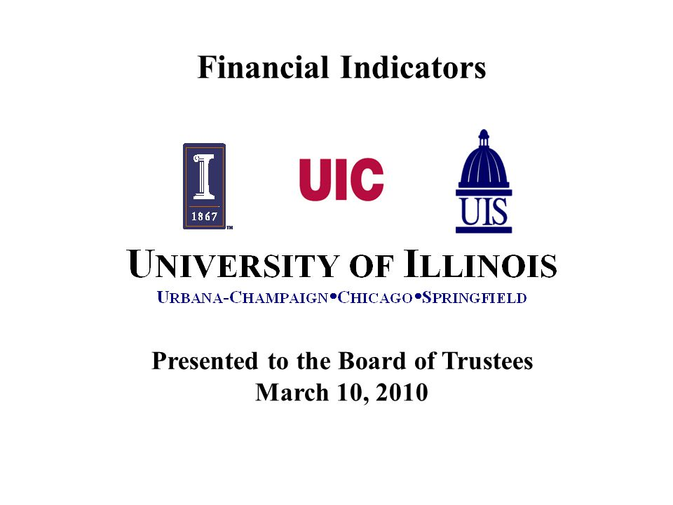 Presented to the Board of Trustees March 10, 2010 Financial Indicators